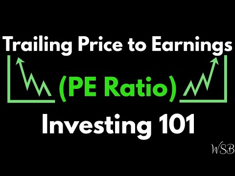 Trailing Price to Earnings (PE Ratio) - Investing 101