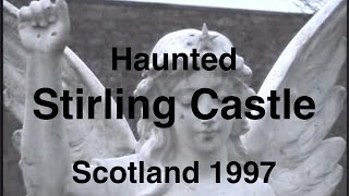 Haunted Stirling Castle Scotland 1997