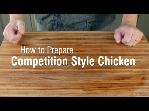 How to Prepare Competition Style Chicken