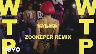 Teyana Taylor - WTP (Zookëper Remix / Audio)