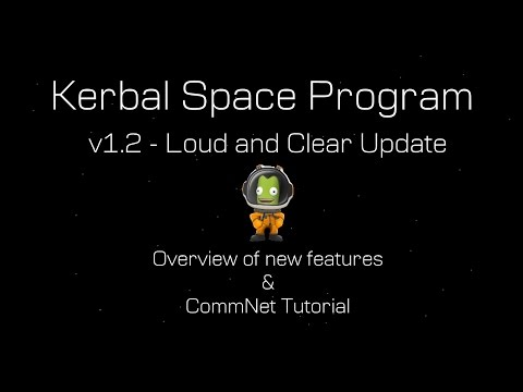 Kerbal Space Program v1.2 (Loud and Clear Update) - Overview of new features and CommNet tutorial