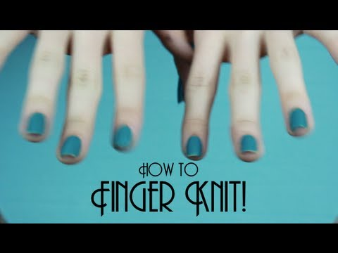 How-to FINGER knit (Easy peesy!)