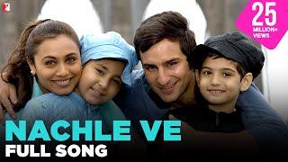 Nachle Ve - Full Song | Ta Ra Rum Pum | Saif Ali Khan | Rani Mukerji
