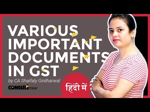 Various Documents Required to be issued in Goods & Services Tax (GST) Explained in Hindi