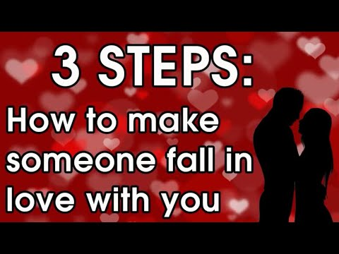 How to make someone fall in LOVE - 3 Steps to getting your crush to LOVE