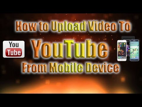 How to Upload video to YouTube from Mobile Device