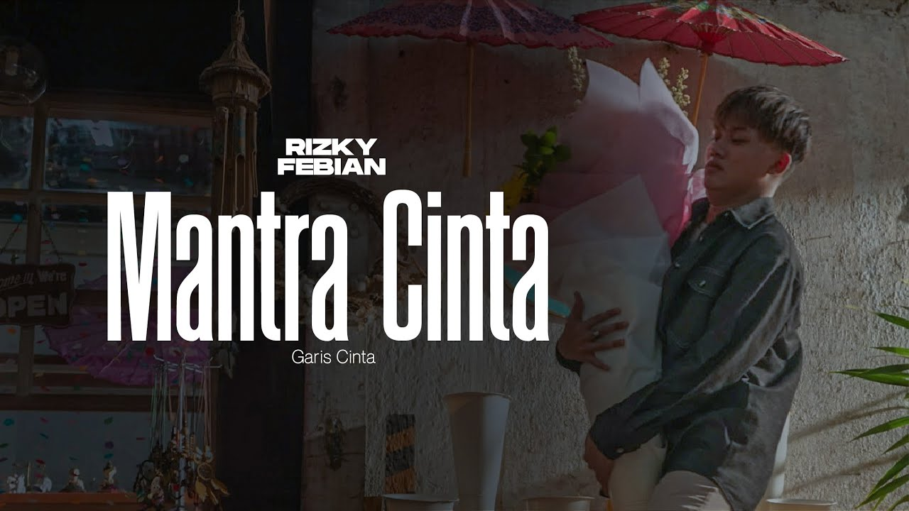 Rizky Febian - Mantra Cinta #GarisCinta Part 1 [Official Music Video]
