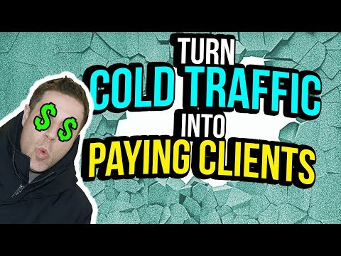 How To Convert Cold Traffic To Paying Clients