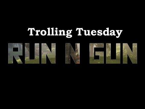 RUN n GUN - Trolling Tuesday - War of the Roses