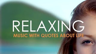 5 hours of relaxing music with quotes about life