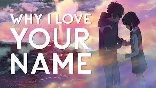 Why I Love: Your Name (Kimi no Na wa)