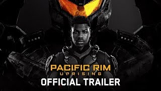 Pacific Rim Uprising Official Trailer hd
