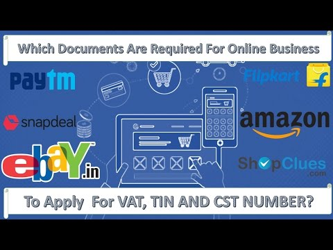 Which Documents Are Required To apply for VAT, TIN and CST Number For Ecommerce Online Business