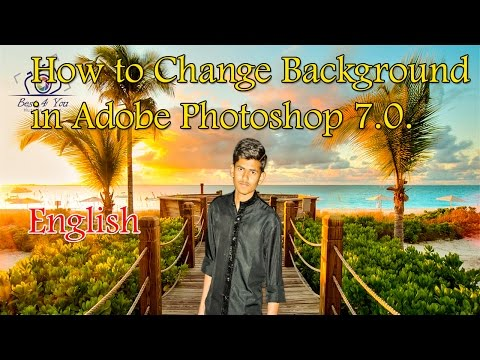 How to Change Photo Background In Adobe Photoshop 7.0 - English.