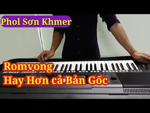 Nhạc Khmer Romvong | Chnam Thmey Kom Plech Tov wat | Phol Sơn Khmer