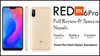 Xiaomi Redmi 6 pro review in Nepali🔥🔥🔥Notch Good or Bad..