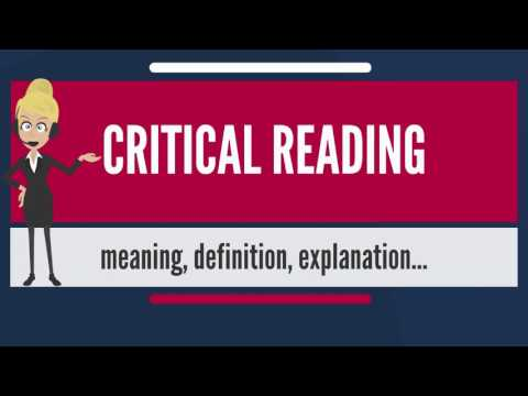 What is CRITICAL READING? What does CRITICAL READING mean? CRITICAL READING meaning & explanation