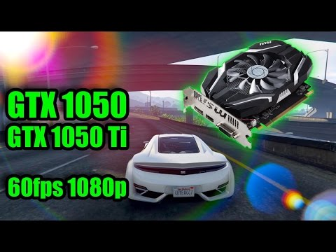 GTX 1050 & GTX 1050 Ti, 1080p 60fps PC Gaming - What you need to Know…