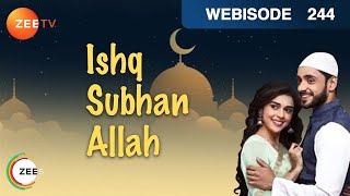 Ishq Subhan Allah | Ep 244 | Webisode | Feb 08, 2019 | Zee TV
