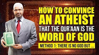 How to Convince an Atheist that the Quran is the Word of God – Method 1: There is No god but …
