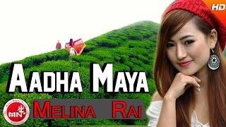 New Nepali Song 2073 | Aadha Maya - Tulasi Parajuli & Melina Rai | Ft.NH Rai & Purnima Lama