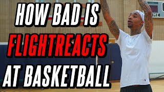 Proof That FlightReacts Is The WORST Basketball Player EVER