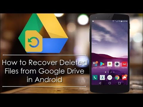 How To Recover Deleted Google Drive Files On Android