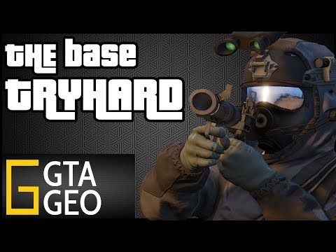 The Base Tryhard | The best of the worst in GTA 5 Online Freemode