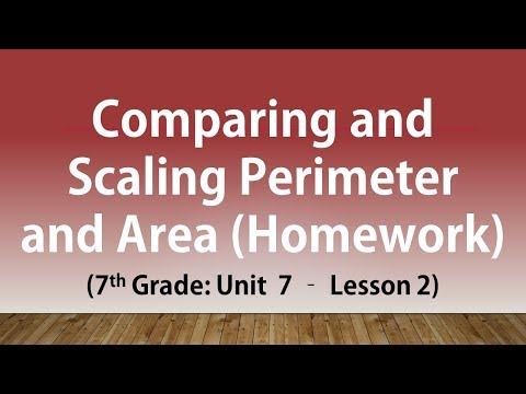 Comparing and Scaling Perimeter and Area (Homework): 7th Grade Unit 7 Lesson 2