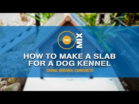 How to make a slab for a dog kennel using OneMix Concrete