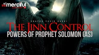 The Jinn Control Powers of Prophet Suleiman (AS)