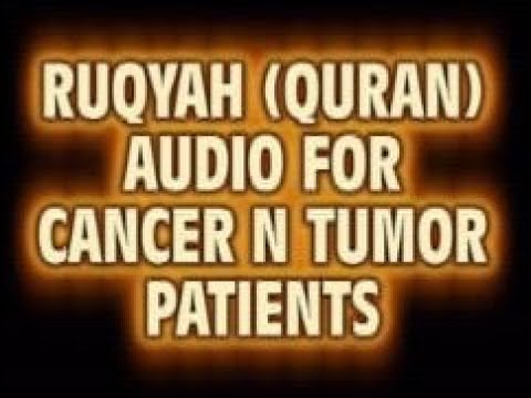 Ruqyah For Cancer Patient - By Shaikh Khalid