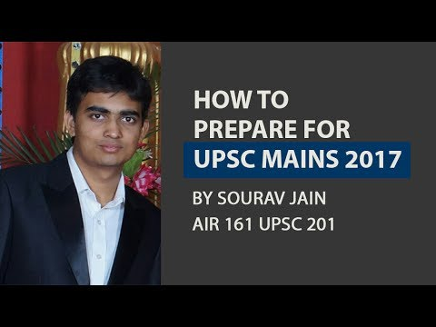 [AIR 161 UPSC 2016] How To Prepare For UPSC Mains 2017  & Crack It In First Attempt By Sourav Jain