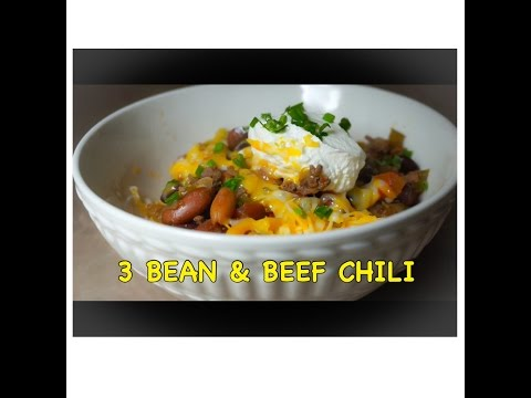 How to make a 3 Bean and Beef Chili Recipe!! Easy and Delicious!!!