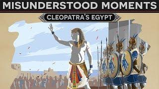 Misunderstood Moments in History - Cleopatra
