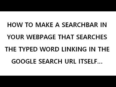 LINK YOUR SEARCH BAR WITH GOOGLE'S ENGINE THROUGH HYPERLINK... (HTML+JAVASCRIPT) EASY TUTORIAL!!