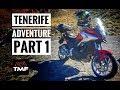 Tenerife Adventure by Honda NC750X - Episode 1