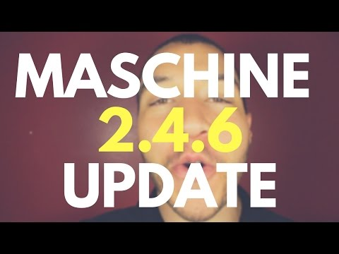 Maschine 2.4.6 Software Update - Everything You Have to Know