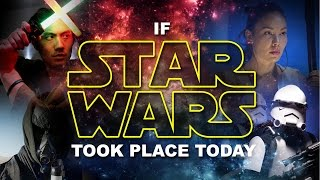If Star Wars Took Place Today!