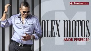 ALEX MATOS - Amor Perfecto (Official Web Clip HD)