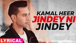 Jindey Ni Jindey (Lyrical) | Parmish Verma | Wamiqa Gabbi | Kamal Heer | Dil Diyan Gallan