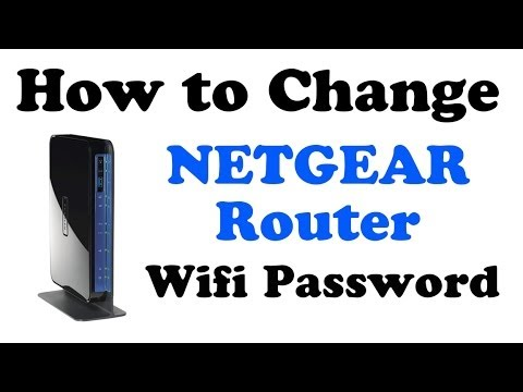 HOW TO CHANGE NETGEAR ROUTER WIFI PASSWORD