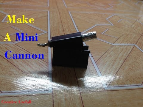 How To Make A Mini Cannon