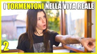 I TORMENTONI NELLA VITA REALE ♪ (parte 2)