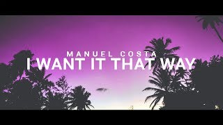 Manuel Costa - I Want it that way (LYRICS) [Backstreet Boys cover]