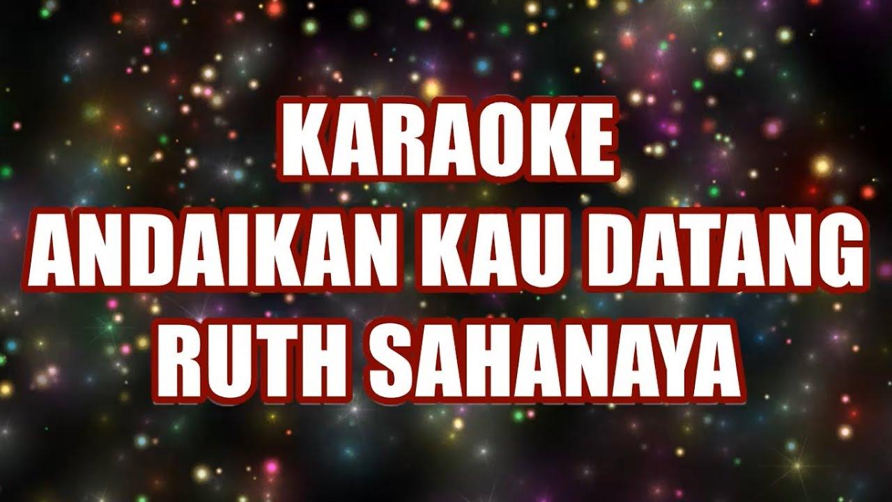 Download Andaikan Kau Datang Kembali - Ruth Sahanaya FEMALE Karaoke MP3 Gratis