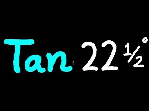 Find - Tan 22.5 Degree