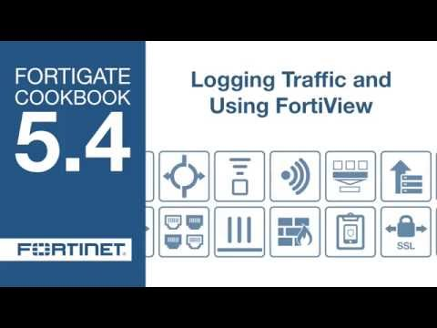 FortiGate Cookbook - Logging Traffic and Using FortiView (5.4)