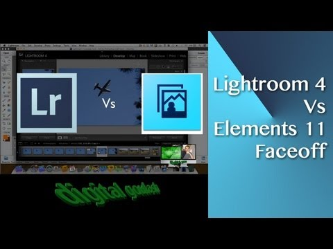 Digital Goulash presents Lightroom 4 Vs. Elements 11 (extended)