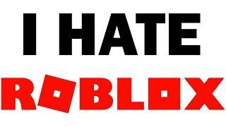 I HATE ROBLOX